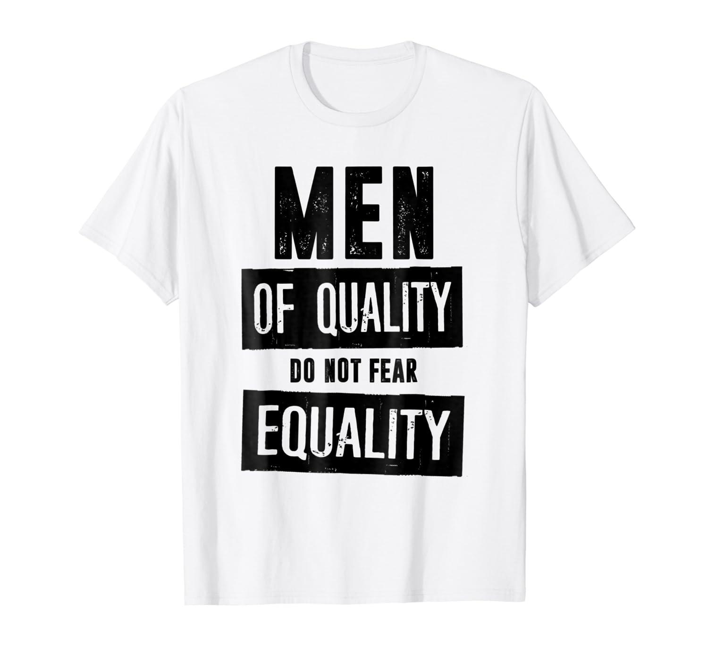 a2cc3887 Amazon.com: Do Not Fear Equality Feminist T-Shirt: Clothing