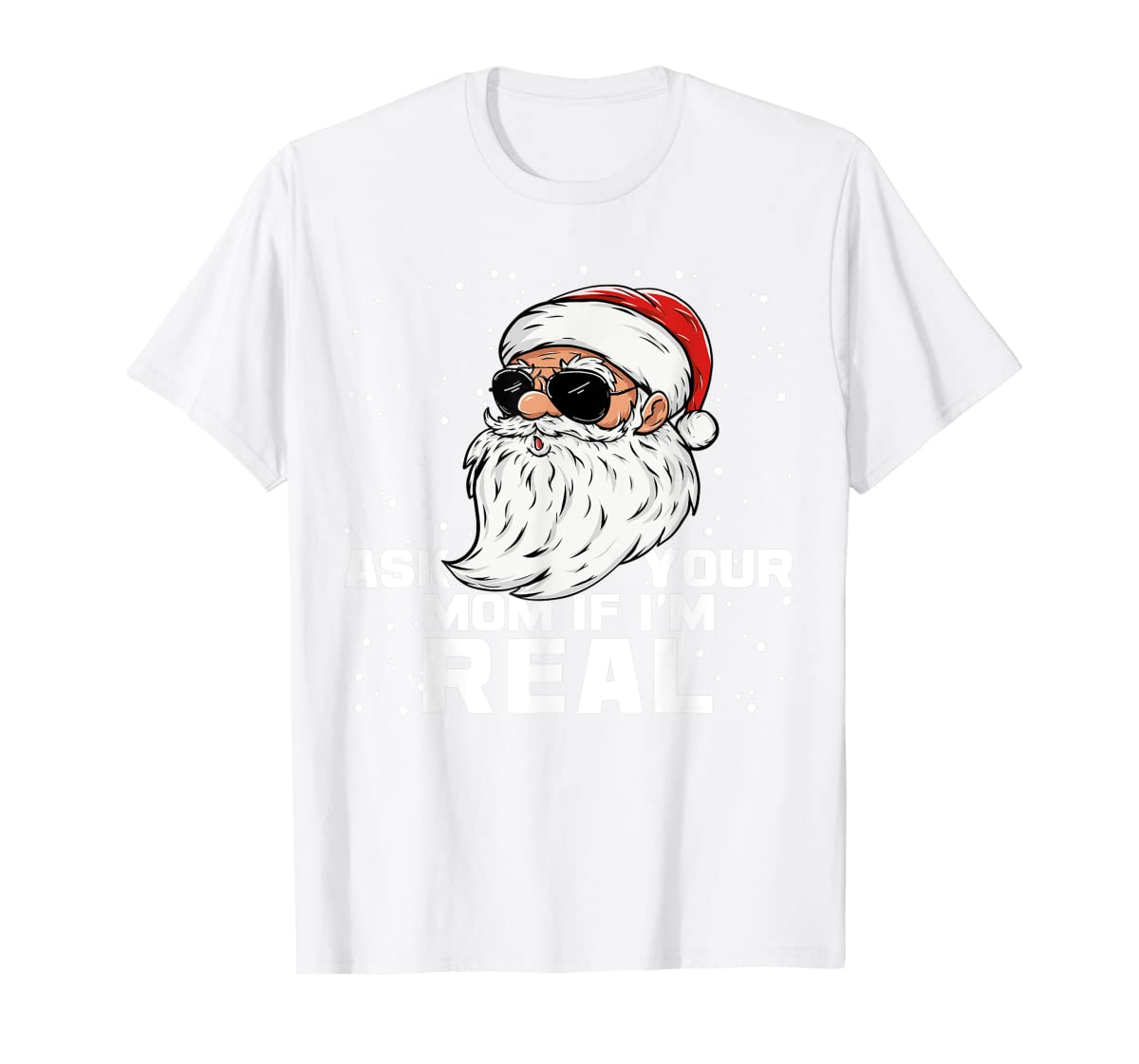 Ask Your Mom If I'm Real | Santa Claus Christmas T-Shirt-Men's T-Shirt-White