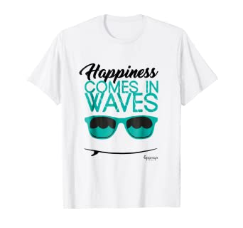 23fa534324b Image Unavailable. Image not available for. Color  Happiness Comes in Waves  Surfing T-shirt