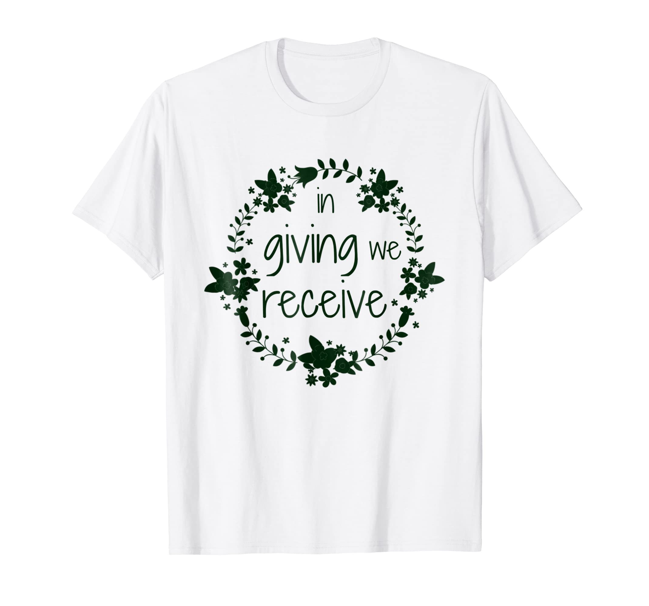 Giving We Receive St. Francis Thanksgiving Christmas T Shirt-azvn