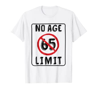 Image Unavailable Not Available For Color No Age Limit 65th Birthday T Shirt