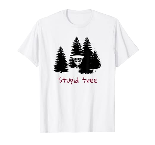 1f5d682f2 Image Unavailable. Image not available for. Color: Stupid Tree Disc Golf T- Shirt   Perfect Funny ...