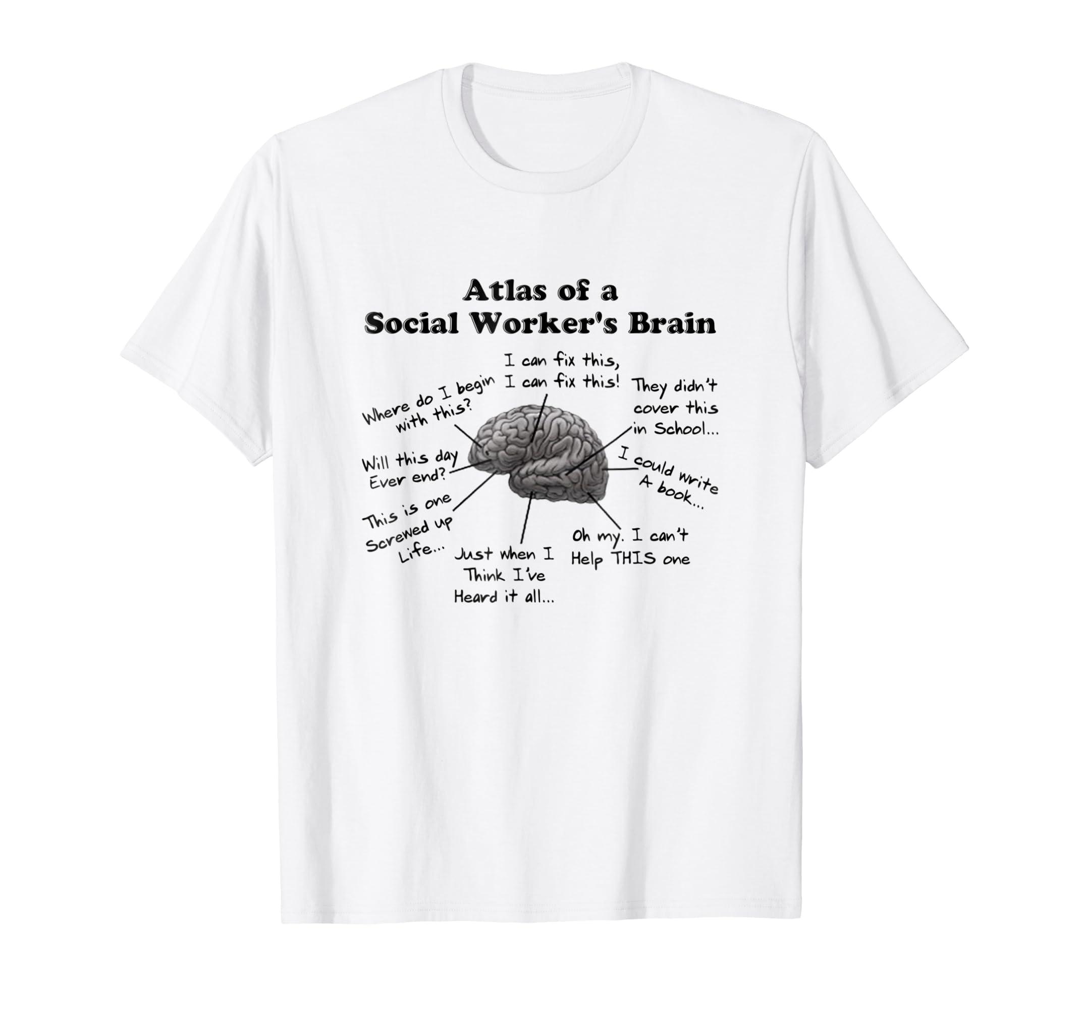 71485505 Amazon.com: Atlas of a Social Worker's Brain TShirt, Social Work T-Shirt:  Clothing