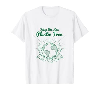 Amazon Com Keep The Sea Plastic Free Save The Planet Shirt For
