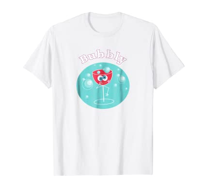 funny Bubbly t shirt with graphic of animated wine glass