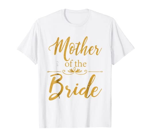e3f026b9c Image Unavailable. Image not available for. Color: Mother of the Bride T  Shirt Wedding ...