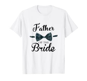 5b01feba Image Unavailable. Image not available for. Color: Father Of The Bride  shirt Bridal ...