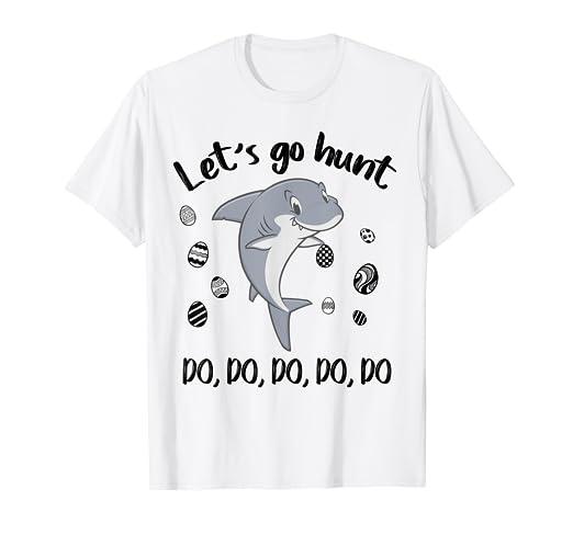 d955e90b37d8ef Amazon.com  Let s Go Hunt Shirts - Shark and Easter Egg Tshirts ...
