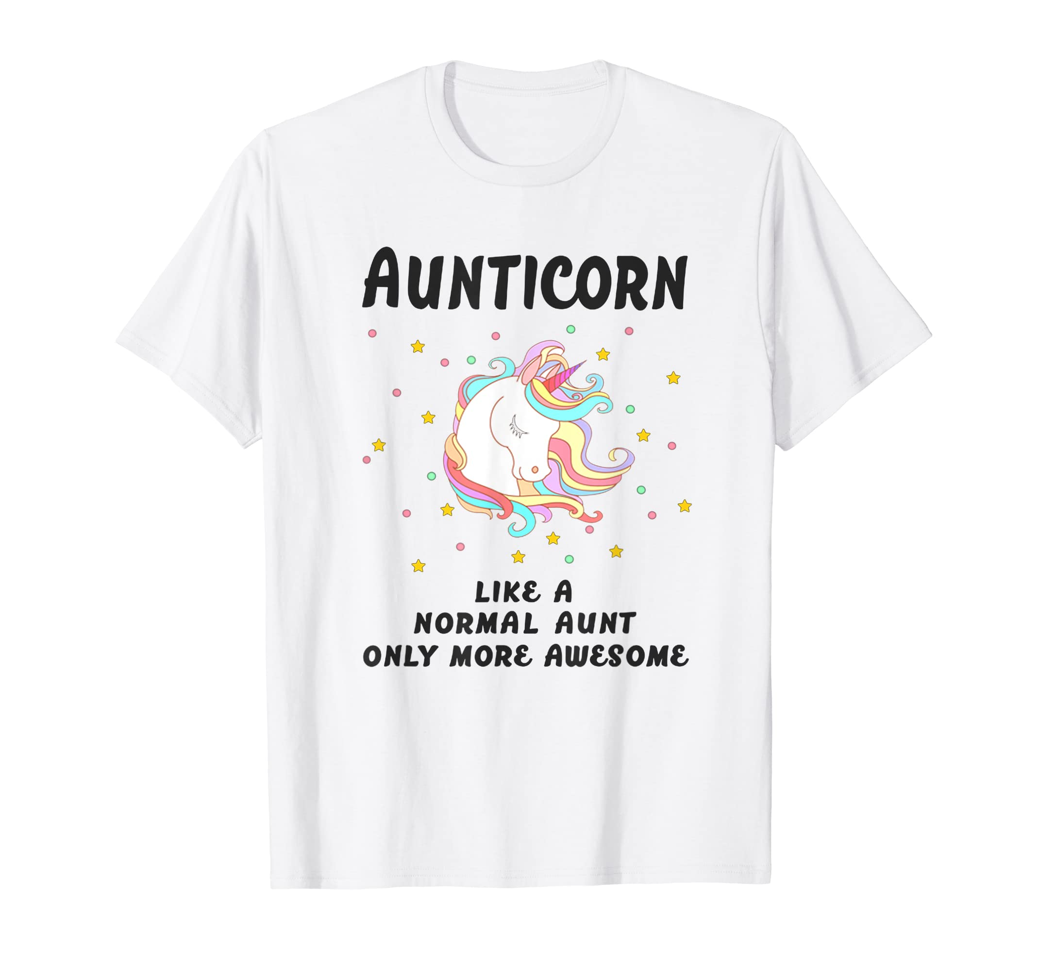 db40b12db Amazon.com: Aunticorn Like A Normal Aunt Only More Awesome Tshirt: Clothing