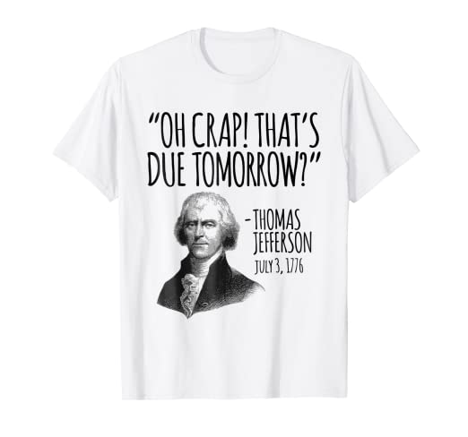 c7fc05a05 Image Unavailable. Image not available for. Color: Thomas Jefferson Funny  Independence Day History T-Shirt