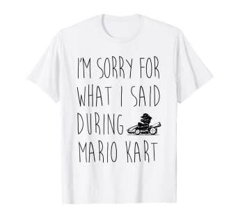 22a4188de Image Unavailable. Image not available for. Color: Nintendo Mario Kart Sorry  For What I Said Graphic T-Shirt