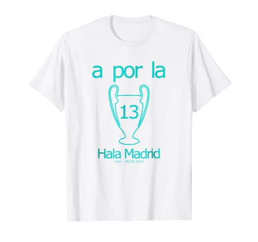 REAL A POR LA 13 HALA MADRID SOCCER FINAL 2018 T shirt