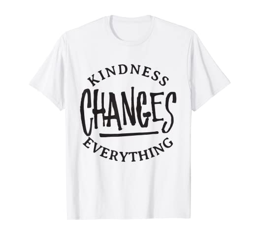 d055863aa Image Unavailable. Image not available for. Color: Kindness Changes  Everything - Kind Inspirational Quote