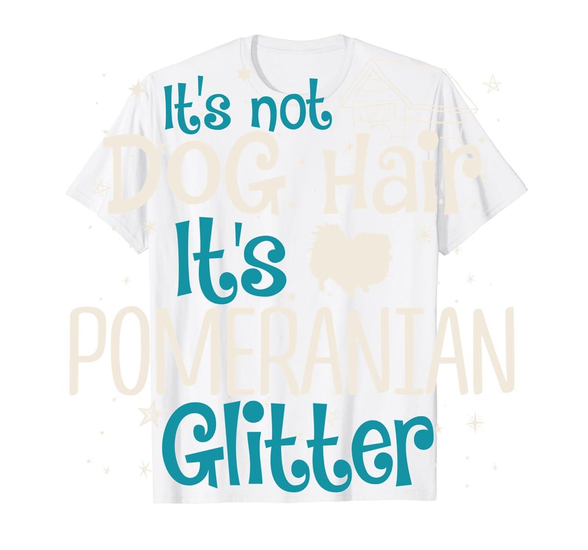 It's Not Dog Hair It's Pomeranian Glitter T-Shirt-Men's T-Shirt-White