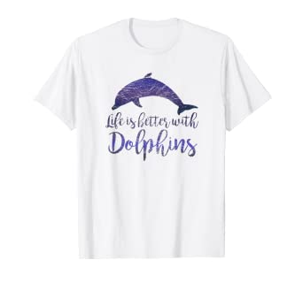 12a05ac4 Amazon.com: Life Is Better With Dolphins T-Shirt Vintage Girl Gift ...