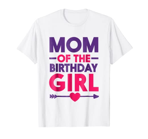 Image Unavailable Not Available For Color Mom Of The Birthday Girl T Shirt