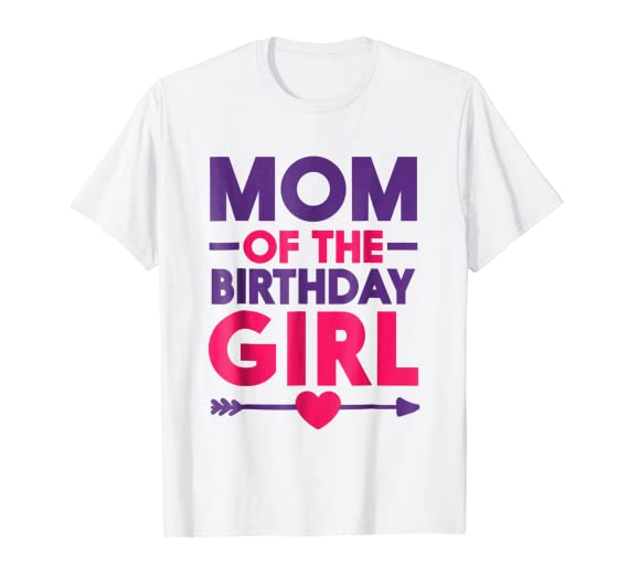Amazon Mom Of The Birthday Girl T Shirt