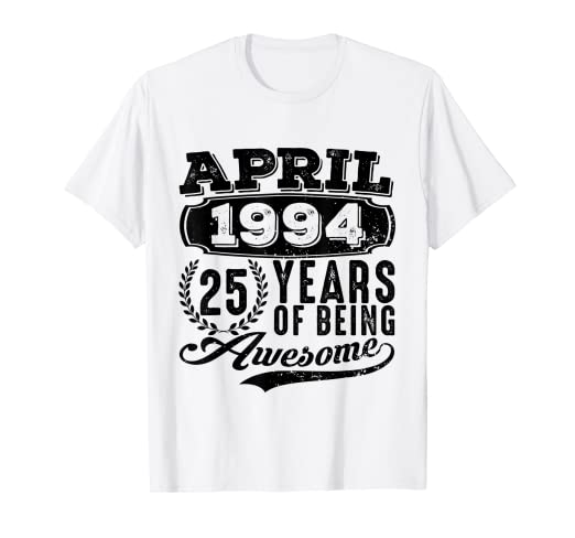 Image Unavailable Not Available For Color April 1994 Tshirt 25th Birthday Gift Ideas Men Women