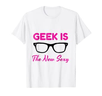 d1c54b8dd Image Unavailable. Image not available for. Color: Geek Is The New Sexy T- SHirt