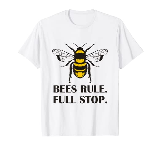 8fe149e41d4eb Amazon.com: Bees Rule. Full Stop. Funny Beekeeper T-Shirt: Clothing