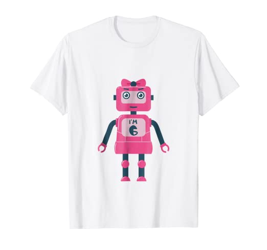 Image Unavailable Not Available For Color 6th Birthday Shirt Girls Gift Six 6 Year Old Daughter Robot