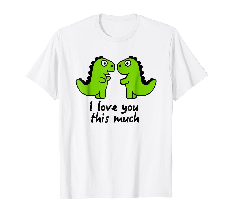 cf4bb79ac Amazon.com: T-Rex dinosaur I love you this much T-Shirt: Clothing