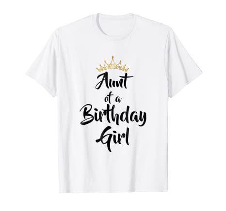 Aunt Of Birthday Girl T Shirt Gifts Matching Family