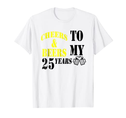 25th Birthday Gift Ideas Funny T Shirt For Men And Women