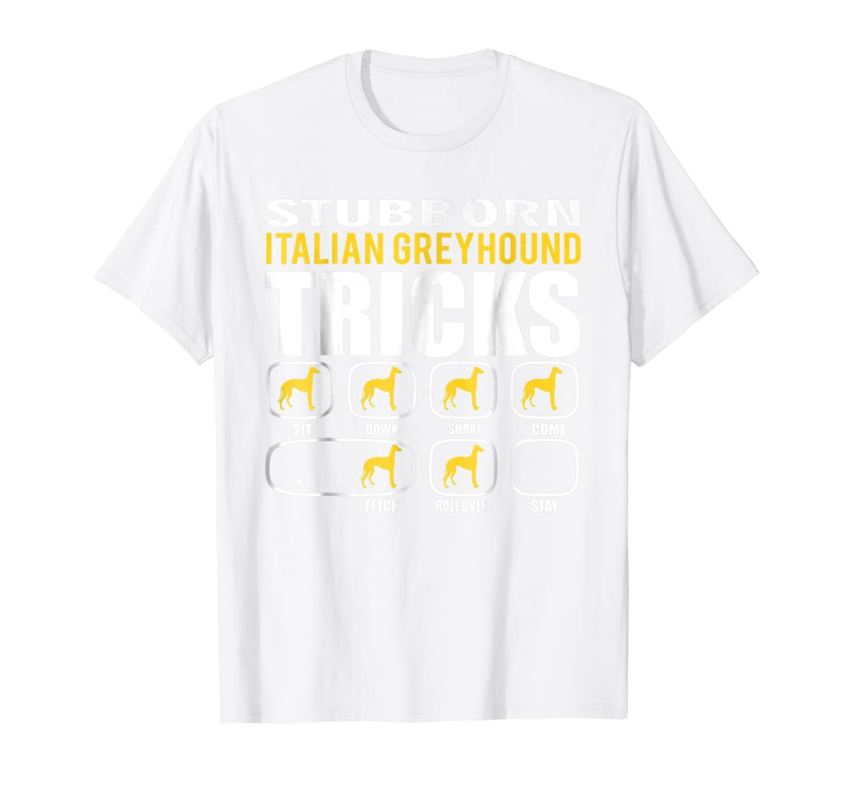 Funny Stubborn Italian Greyhound Tricks T-Shirt-Men's T-Shirt-White