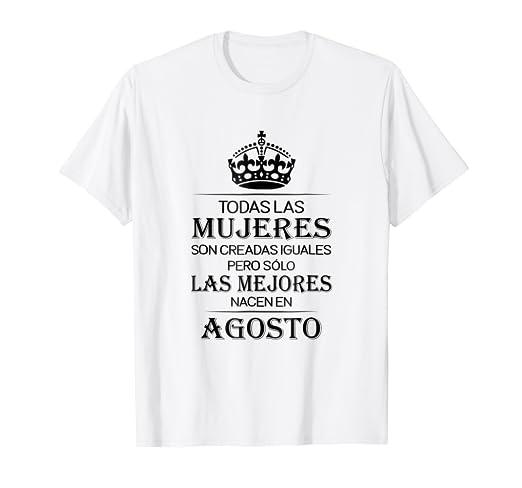 Las Mejores Mujeres Nacen En Agosto Cumpleanos Camiseta