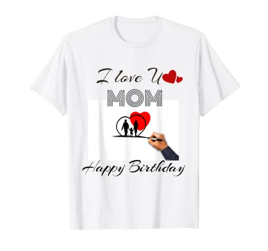 Amazon I Love You Mom Happy Birthday Best 2019 T Shirt Clothing