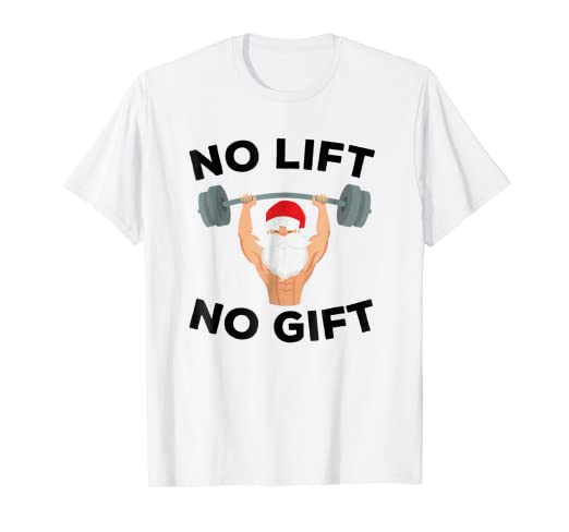 339893bb Image Unavailable. Image not available for. Color: No Lift No Gift Funny  Fitness Sleigh All Day Santa T-Shirt