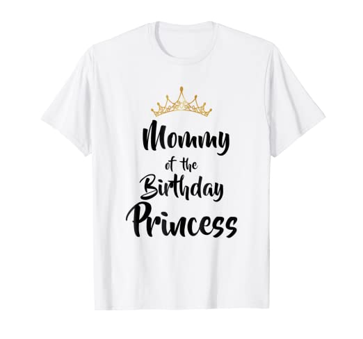 a32b72eff Amazon.com: Mommy Of The Birthday Princess Matching Family T-shirt ...