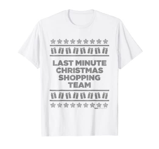 6dde1afa Amazon.com: Last Minute Christmas Shopping Team T-Shirt: Clothing