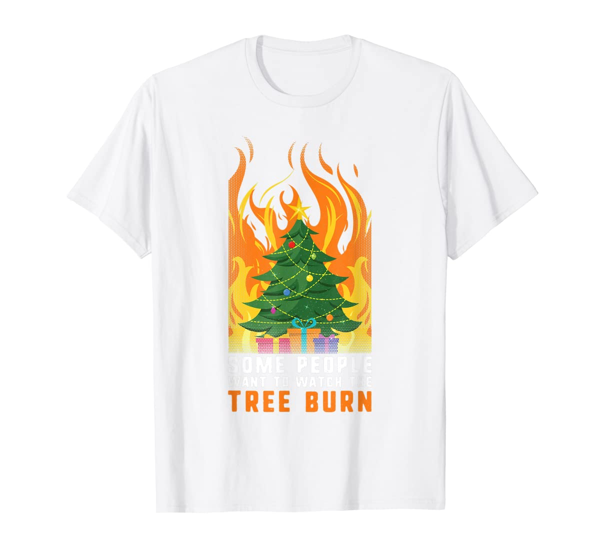 Some people want to watch the tree burn Christmas Gift T-Shirt-Men's T-Shirt-White