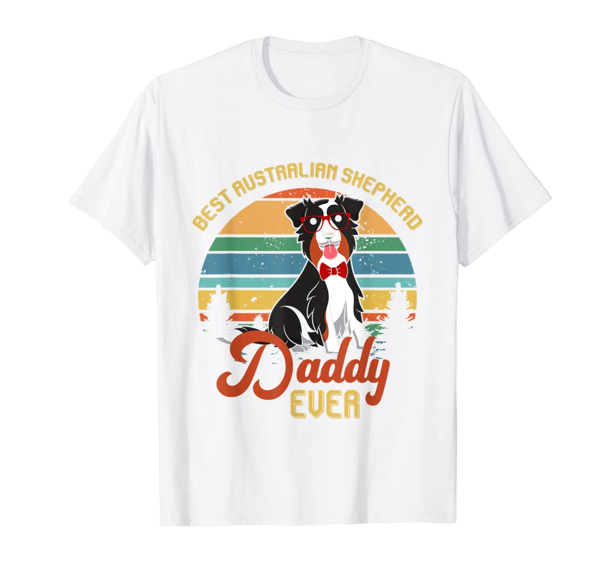 Best Australian Shepherd Daddy Ever Tshirt Father's day Gift-Men's T-Shirt-White