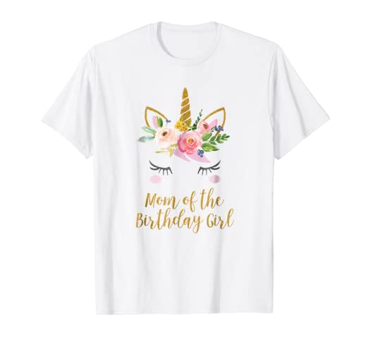 Image Unavailable Not Available For Color Floral Mom Of The Birthday Girl Unicorn Shirt