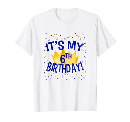 Image Unavailable Not Available For Color Its My 6th Birthday Kids T Shirt