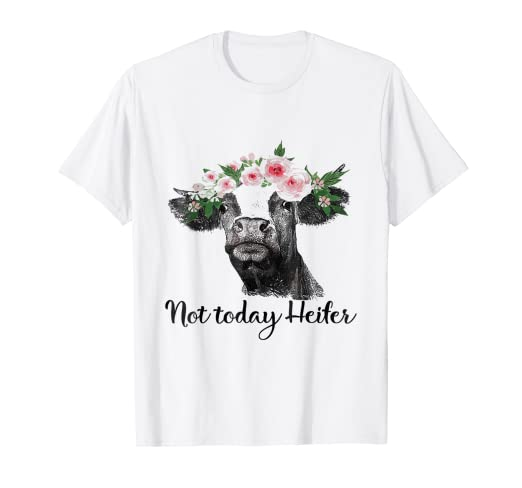788147174fe5 Image Unavailable. Image not available for. Color: Not Today Heifer Shirt  Funny ...
