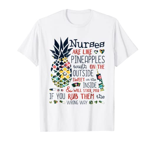b849902e Image Unavailable. Image not available for. Color: Nurse Are Like  Pineapples T-Shirt Nursing ...