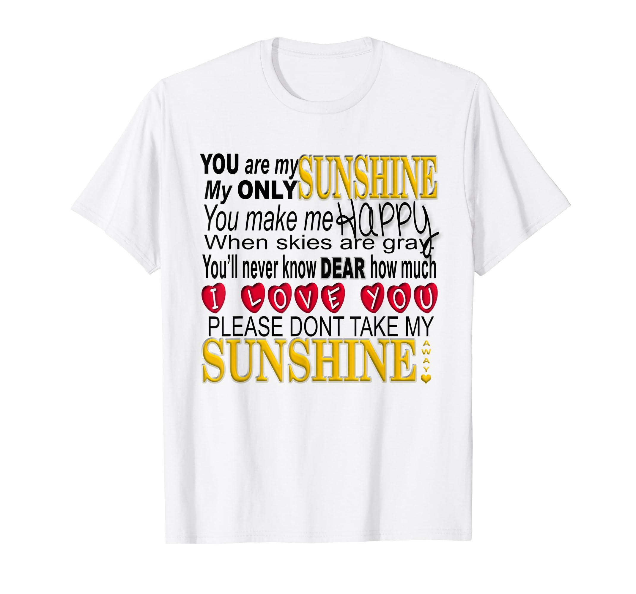3823d76fb5c1 Amazon.com  You Are My Sunshine T Shirt  Clothing