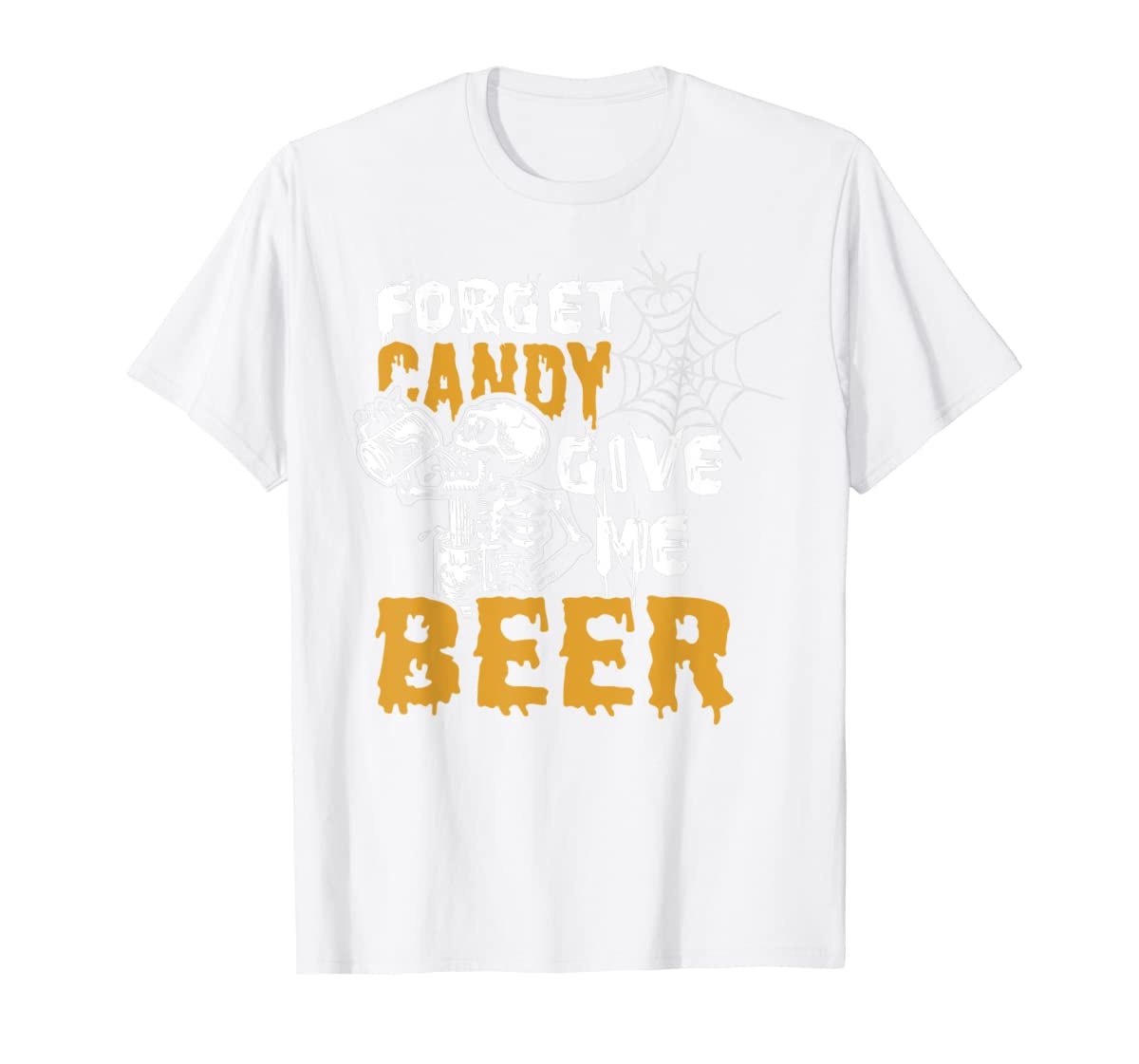 Forget Candy Give me Beer shirt Halloween Shirt gifts T-Shirt-Men's T-Shirt-White