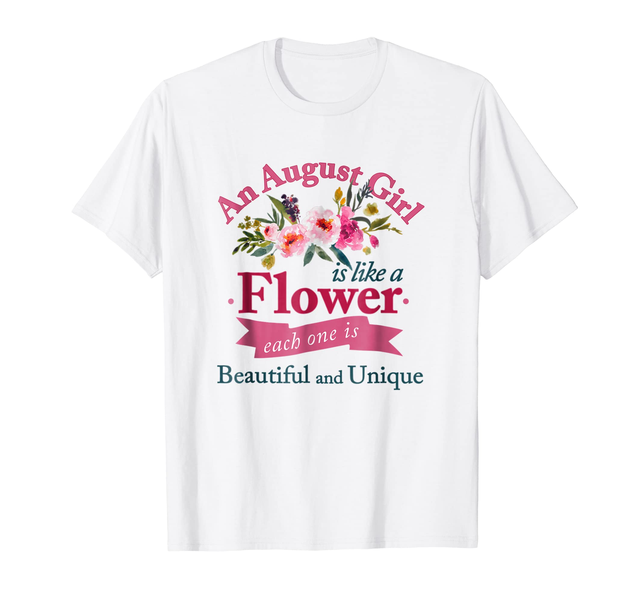 An August Girl Is Like A Flower T Shirt August Girl Gift Multimv