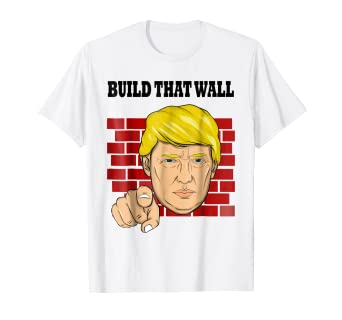 03d53b45d70 Image Unavailable. Image not available for. Color  Build That Wall T Shirt  feat Donald Trump