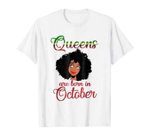 84f49c873 Image Unavailable. Image not available for. Color: Queens are Born in  October Girl Natural Hair T-Shirt