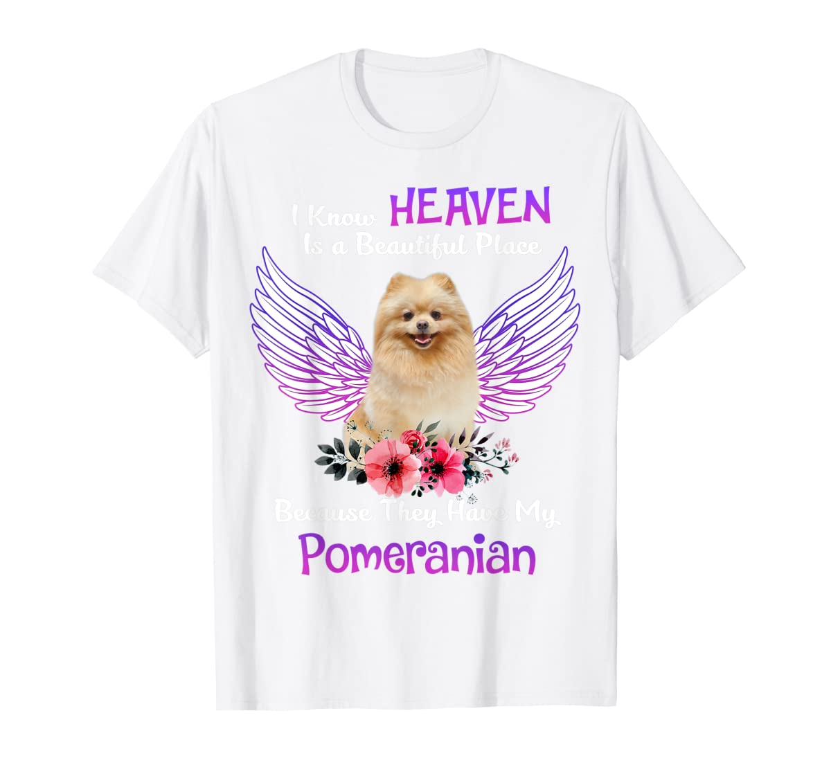Pomeranian I Know Heaven Beautiful Place TShirt Father's Day-Men's T-Shirt-White