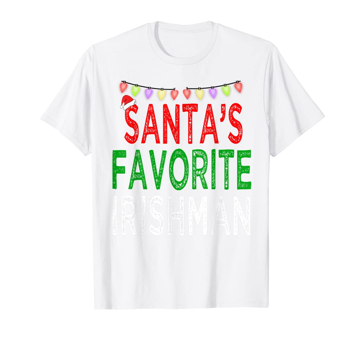 Santa's Favorite Irishman Christmas Xmas Lights Hat Gift T-Shirt-Men's T-Shirt-White