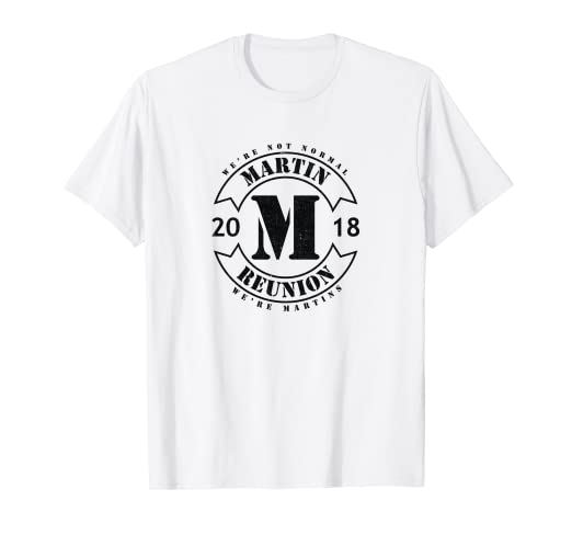 efbc87e2e Image Unavailable. Image not available for. Color: Martin Family Reunion  2018 Funny T-Shirt Men Women Kids