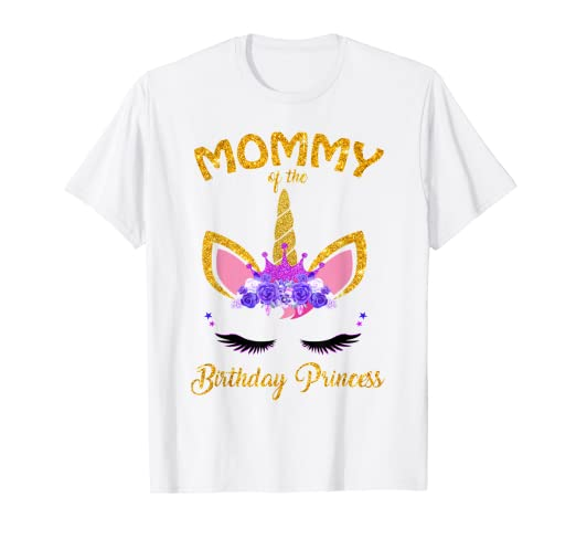 7a108343 Image Unavailable. Image not available for. Color: Mommy Of The Birthday  Princess T-Shirt Unicorn Birthday Girl