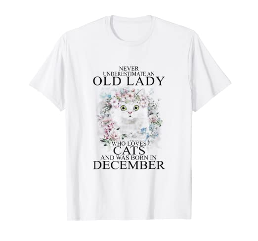 81456ff1 Image Unavailable. Image not available for. Color: Never Underestimate Old Lady  Loves Cat & Born December Shirt